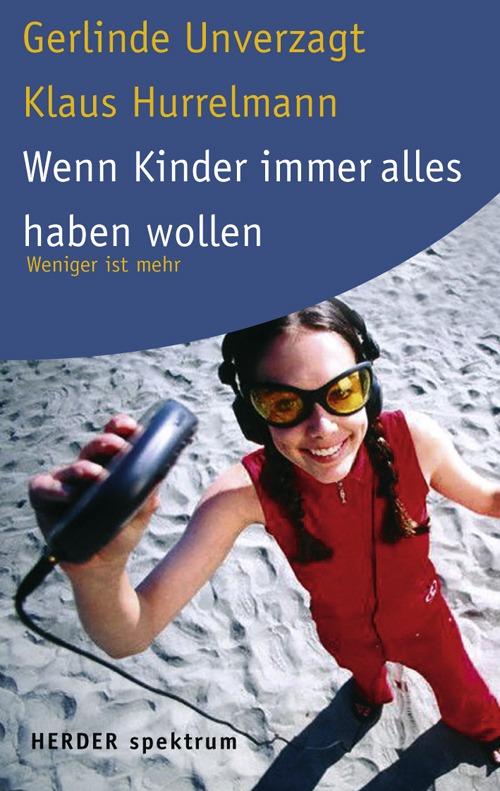 """Das Foto zeigt das Cover des Buches """"Wenn Kinder immer alles haben wollen."""""""